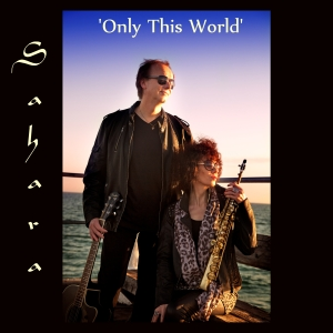 Sahara 'Only This World'